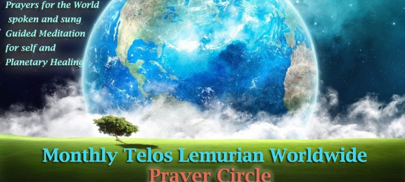 Monthly Telos Worldwide Online Prayer and Meditation Circle