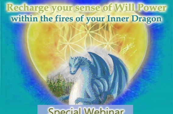 Recharge your sense of Will Power –through the fires of your Inner Dragon